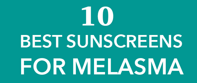 a143812be34 10 Best Sunscreens for Melasma  Updated July 2018