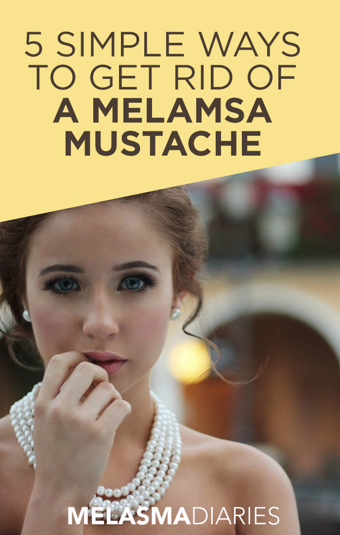 5 Simple Ways To Get Rid Of A Melasma Mustache
